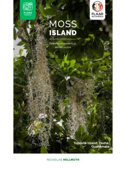 Moss-Topoxte-vol1-Flora-Yaxha-FLAAR-Mesoamerica-Jan-2021-EN-cover